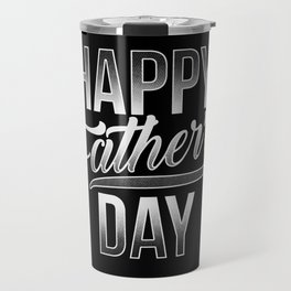 Happy Father's Day - Papa Dad Daddy Papi Honor Travel Mug