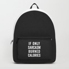 Sarcasm Burn Calories Funny Quote Backpack
