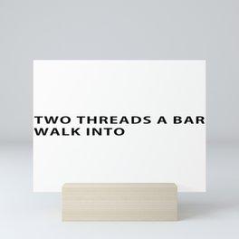 Programmer Joke - Thread problem Mini Art Print