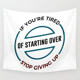 Stop Giving Up Keep Going Forward Wall Tapestry