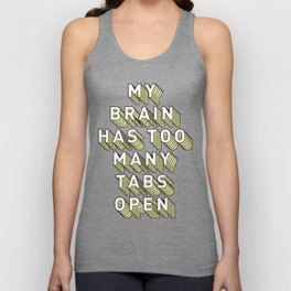 My Brain Has Too Many Tabs Open - Typography Design Unisex Tank Top