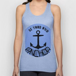 be your own anchor II Unisex Tank Top