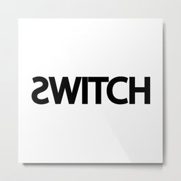 Switch switching / One word creative typography design Metal Print