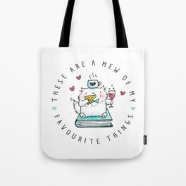 These Are A Mew Of My Favourite Things Tote Bag
