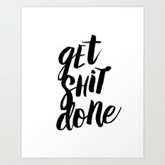 Get Shit Done Black and White Motivational Typography Poster for Office or Workplace Decor Wall Art Art Print