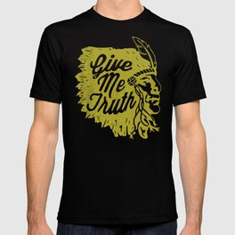 Give Me Truth T-shirt