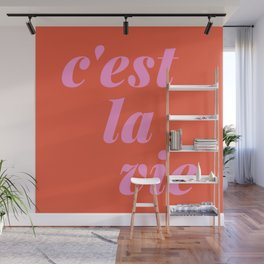 C'est La Vie French Language Saying in Bright Pink and Orange Wall Mural