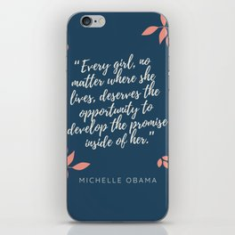 """""""Every girl,deserves the opportunity to develop the promise inside of her"""" iPhone Skin"""