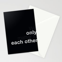 We only matter... Stationery Cards