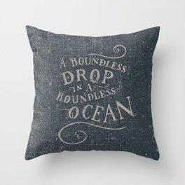 A boundless drop in a boundless ocean Throw Pillow