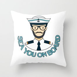 Sailing Boat Ship Seaman Sea You On Board Gift Throw Pillow