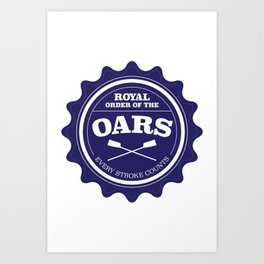 Royal Order of the Oars Art Print