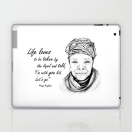 Maya Angelou Quote - Take Life by the Lapels - Art and Apparel Laptop & iPad Skin