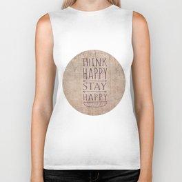 Think happy,stay happy Biker Tank