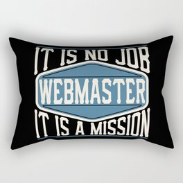 Webmaster  - It Is No Job, It Is A Mission Rectangular Pillow