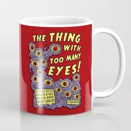 Too Many Eyes Coffee Mug