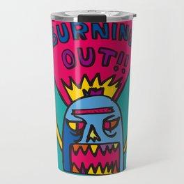 Burning Out Travel Mug