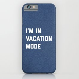 Vacation Mode Funny Quote iPhone Case