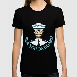 Sailing Boat Ship Seaman Sea You On Board Gift T-shirt