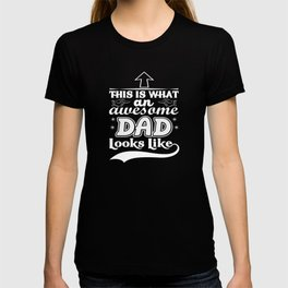 This Is What An Amazing Dad Looks Like T-shirt