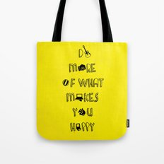 Do more of what makes you happy quotes Tote Bag