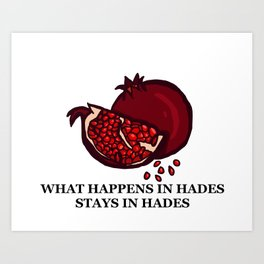 What Happens In Hades... Art Print