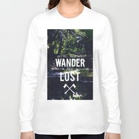 not all who wander Long Sleeve T-shirts featuring Not All Those Who Wander by Adventures of Xavier