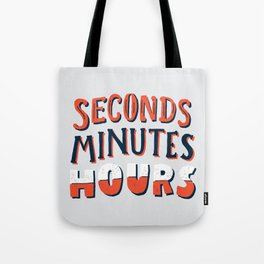 Seconds, Minutes, Hours Tote Bag
