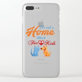 It's not a Home Without Fur Kids Clear iPhone Case