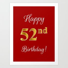 "Elegant ""Happy 52nd Birthday!"" With Faux/Imitation Gold-Inspired Color Pattern Number (on Red) Art Print"