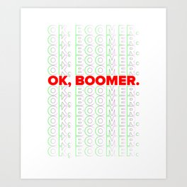 OK Boomer graphic Art Print