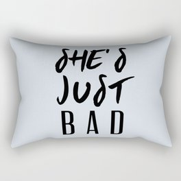 SHE'S JUST BAD Rectangular Pillow