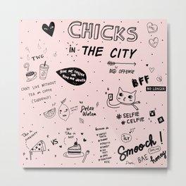 City Chicks Metal Print