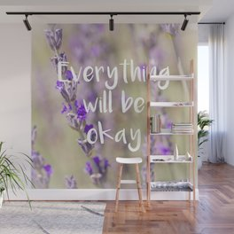 Everything will be Okay - Botanical Photography and Quote #Society6 Wall Mural