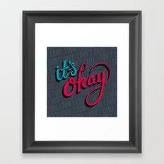 It's okay, I don't care. Framed Art Print