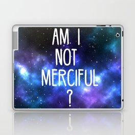 Am I not merciful? Laptop & iPad Skin