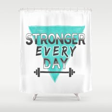 Stronger Every Day (barbell) Shower Curtain