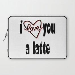 I Love You A Latte Laptop Sleeve