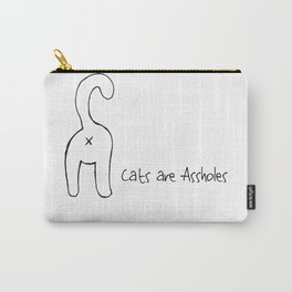 Cats are Assholes Carry-All Pouch