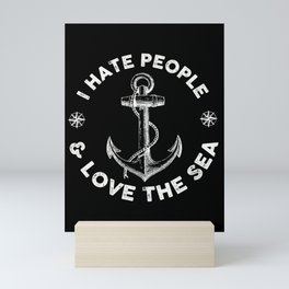 I Hate People and love sea sailing  Mini Art Print