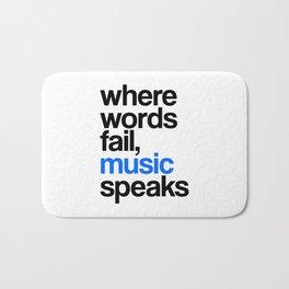 WHERE WORDS FAIL MUSIC SPEAKS (Blue) Bath Mat