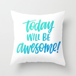 Today Will be Awesome (White) Throw Pillow
