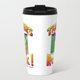 TEACHERS ROCK MUG Travel Mug