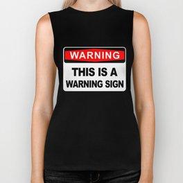 Warning Sign, This is a warning sign Biker Tank