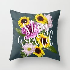 Stay Weird in Flowers // Hand Lettering Throw Pillow