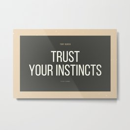 Tory Burch 3 Quotes Advice Trust Your Instincts Metal Print