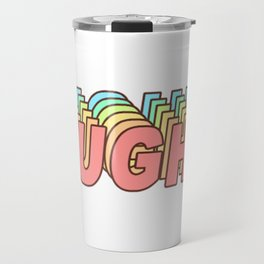 UGH! - Funny Sigh Clueless Typography in Retro 70s look Travel Mug
