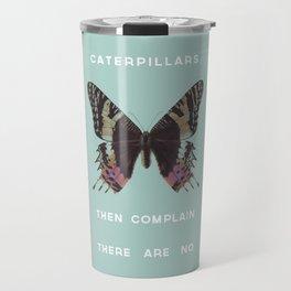 We Kill all the Caterpillars Travel Mug