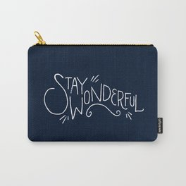 """Stay Wonderful"" Carry-All Pouch"