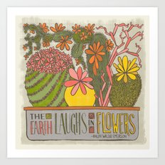 The Earth Laughs in Flowers (Grow Free Series) Art Print